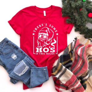 There's Some Hos In This House Funny Santa Shirts