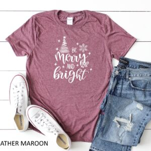Be Merry And Bright Christmas Shirts For Women
