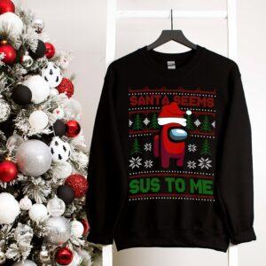 Santa Seam Sus To Me Among Us Christmas Shirt